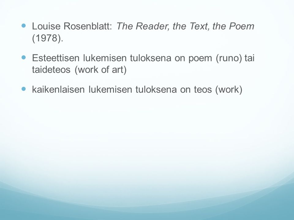 Louise Rosenblatt: The Reader, the Text, the Poem (1978).