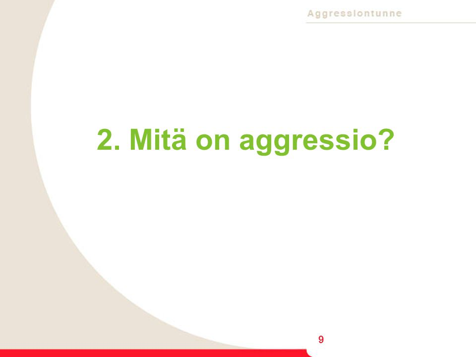 2. Mitä on aggressio