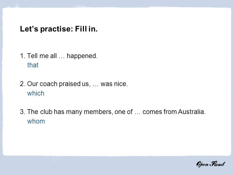 Let's practise: Fill in.