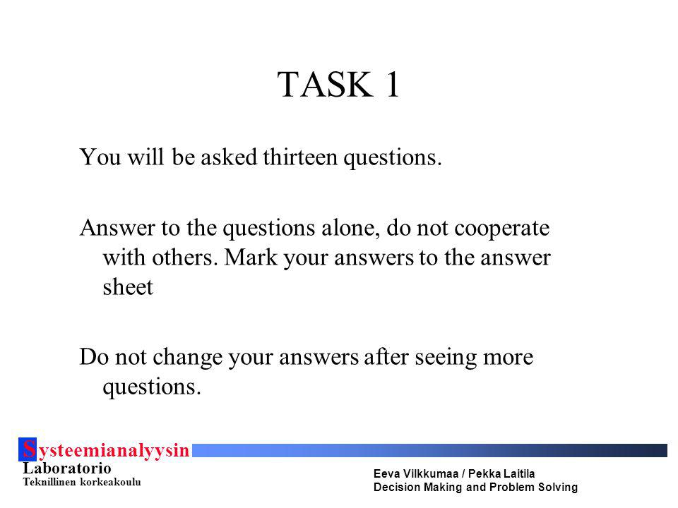 TASK 1 You will be asked thirteen questions.