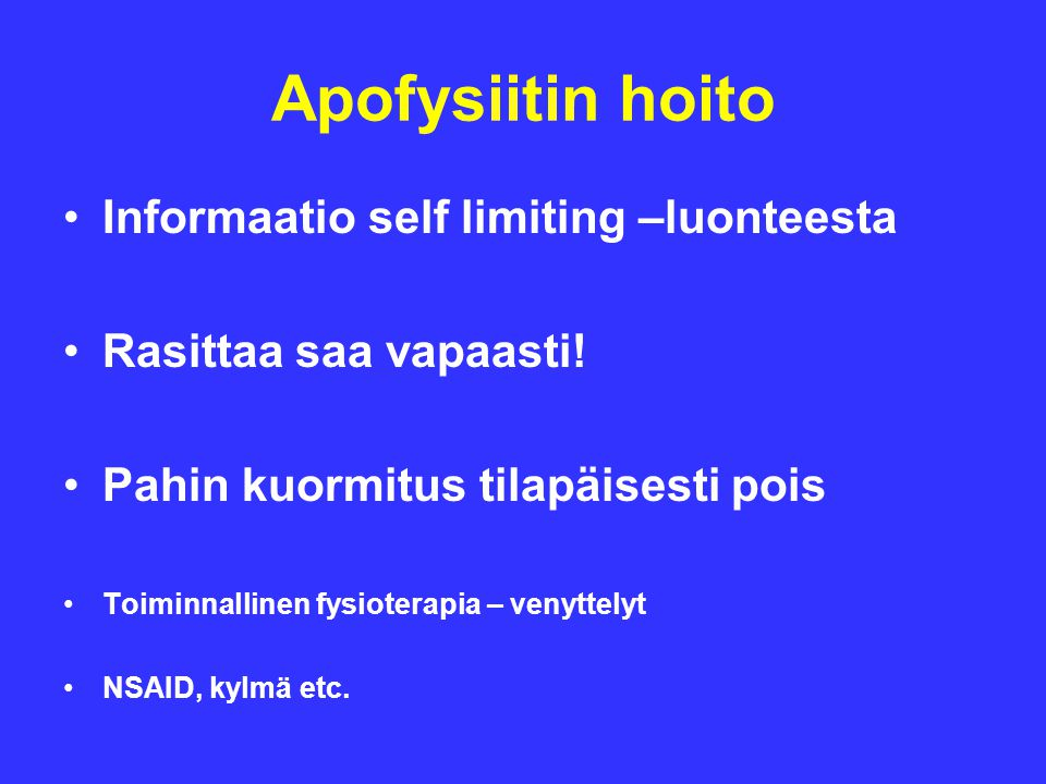 Apofysiitin hoito Informaatio self limiting –luonteesta