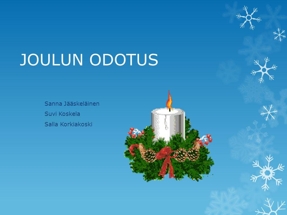 joulun odotus Sanna Jääskeläinen Suvi Koskela Salla Korkiakoski   ppt lataa joulun odotus