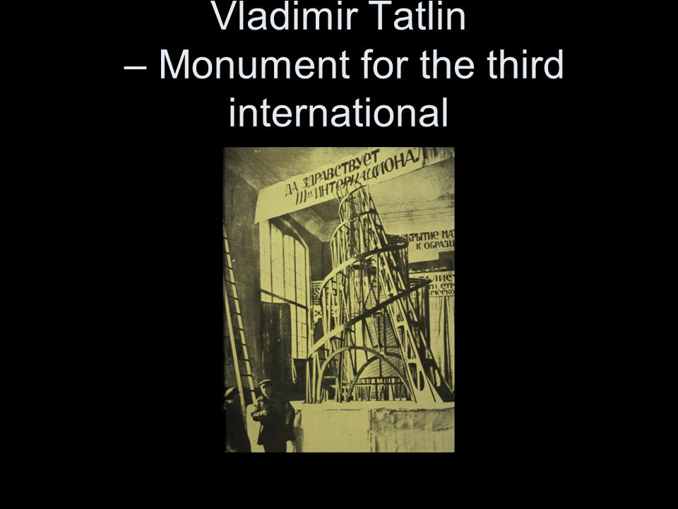 Vladimir Tatlin – Monument for the third international