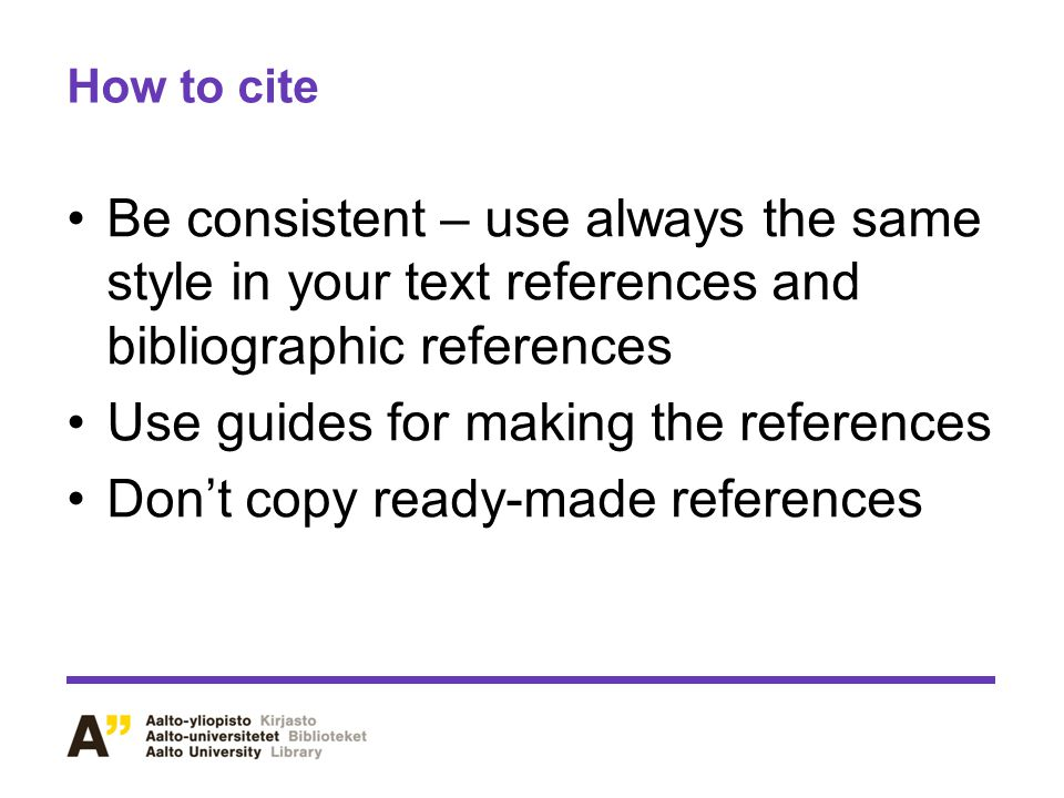 Use guides for making the references Don't copy ready-made references